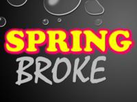 Spring BROKE?
