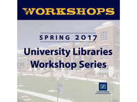 Spring 2017 University Libraries Workshop Series: Introduction to Video Recording and Editing