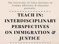 Teach-In: InterdisciplinaryPerspectives on Immigration & Justice