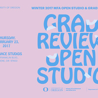 UO Art MFA Open Studio and Grad Review