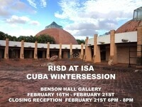RISD at ISA - Cuba Wintersession Travel Course Show and Closing Reception 2/21