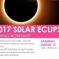 2017 Solar Eclipse Viewing Workshop