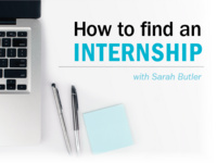 How to Find an Internship with Sarah Butler
