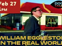 Doc Talk: William Eggleston in the Real World with Director Michael Almereyda