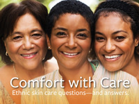 Community Health Seminar: Comfort With Care—Ethnic Skin Care Questions and Answers.
