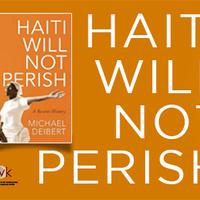 """Haiti Will Not Perish"": A Public Lecture by Michael Deibert"