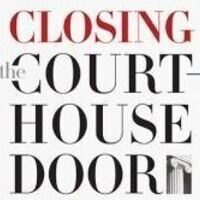 Closing the Courthouse Door Book Talk