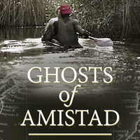 Ghosts of Amistad: Storytelling through Documentary Film