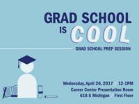 Grad School is Cool: Grad School Prep Session