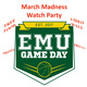 March Madness Watch Party at the EMU!