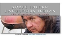 """Sober Indian: Dangerous Indian—A Story of Empowerment Through Sobriety"""