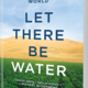 Let There Be Water with Seth Siegel
