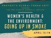 2017 Provost's Global Forum: Women's Health & Environment