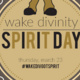 Wake Divinity Spirit Day