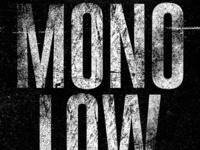 Mono & Low