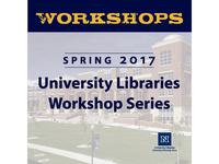 Spring 2017 University Libraries Workshop Series: Start Smart Salary Negotiation