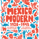 Mexico Modern: Art, Commerce, and Cultural Exchange, 1920–1945