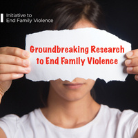Initiative to End Family Violence Research Colloquium