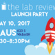 The Lab Review Launch Party