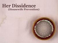 Her Dissidence (Housewife Prevention)