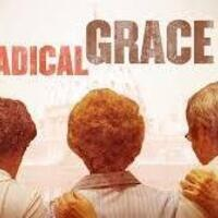"""Radical Grace"" - Film Screening"