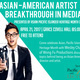Asian-American Artist Breakthrough in Media