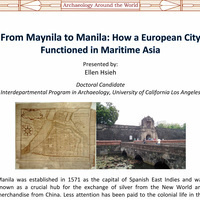 Archaeology Around the World Series - From Maynila to Manila: How a European City Functioned in Maritime Aria