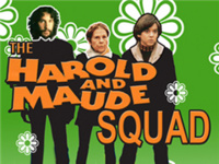 The Harold and Maude Squad - the Early Show