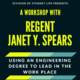 A Workshop with Regent Janet Y. Spears