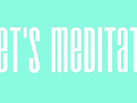 Let's Meditate: Monday Meditation Series