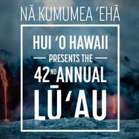 Hui 'O Hawai'i 42nd Annual Lū'au