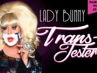 """Lady Bunny - """"Trans-Jester!"""""""