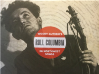 Roll Columbia - Album Release Concert: Woody Guthrie's NW Songs