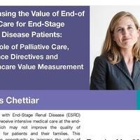 Dissertation Defense: Increasing the Value of End-of-Life Care for End-Stage Renal Disease Patients; The Role of Palliative Care, Advance Directives and Healthcare Value Measurement