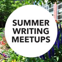 Summer Writing Meetups (Proposal Development)