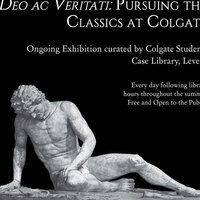 Celebrating the Bicentennial - Deo ac Veritati:  Pursuing The Classics at Colgate