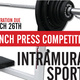 Intramural Sports Bench Press Competition Registration Deadline