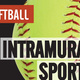 "Intramural Sports 16"" Softball Tournament Registration Deadline"