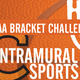 Intramural Sports NCAA Bracket Challenge Registration Deadline