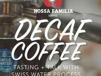 Decaf Coffee Tasting & Talk With Swiss Water Process