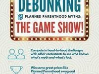 Debunking Planned Parenthood Myths: the Game Show!