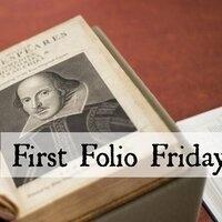 First Folio Fridays 2017