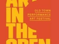 Art In The Open: Old Town Performance Art Festival