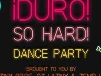 ¡Duro! – So Hard! Queer & Trans Women's Dance Party