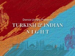 Dance United: Turkish & Indian Night