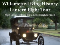 An Evening In Willamette - 1913: Willamette Living History Tour
