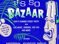 It's so Bazaar!: The XRAY.FM Summer Party & Street Fair