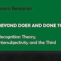 Ferenczi Center: Beyond Doer and Done To: Recognition Theory, Intersubjectivity and The Third