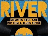 Take Me to the River - A Memphis Soul, Rhythm & Blues Revue