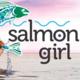 Salmon Girl